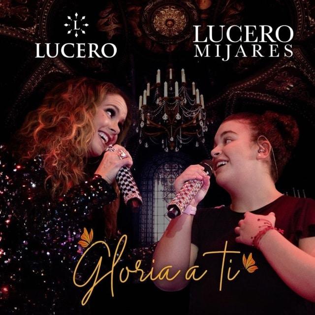 Lucero y Lucerito Mijares Gloria a ti