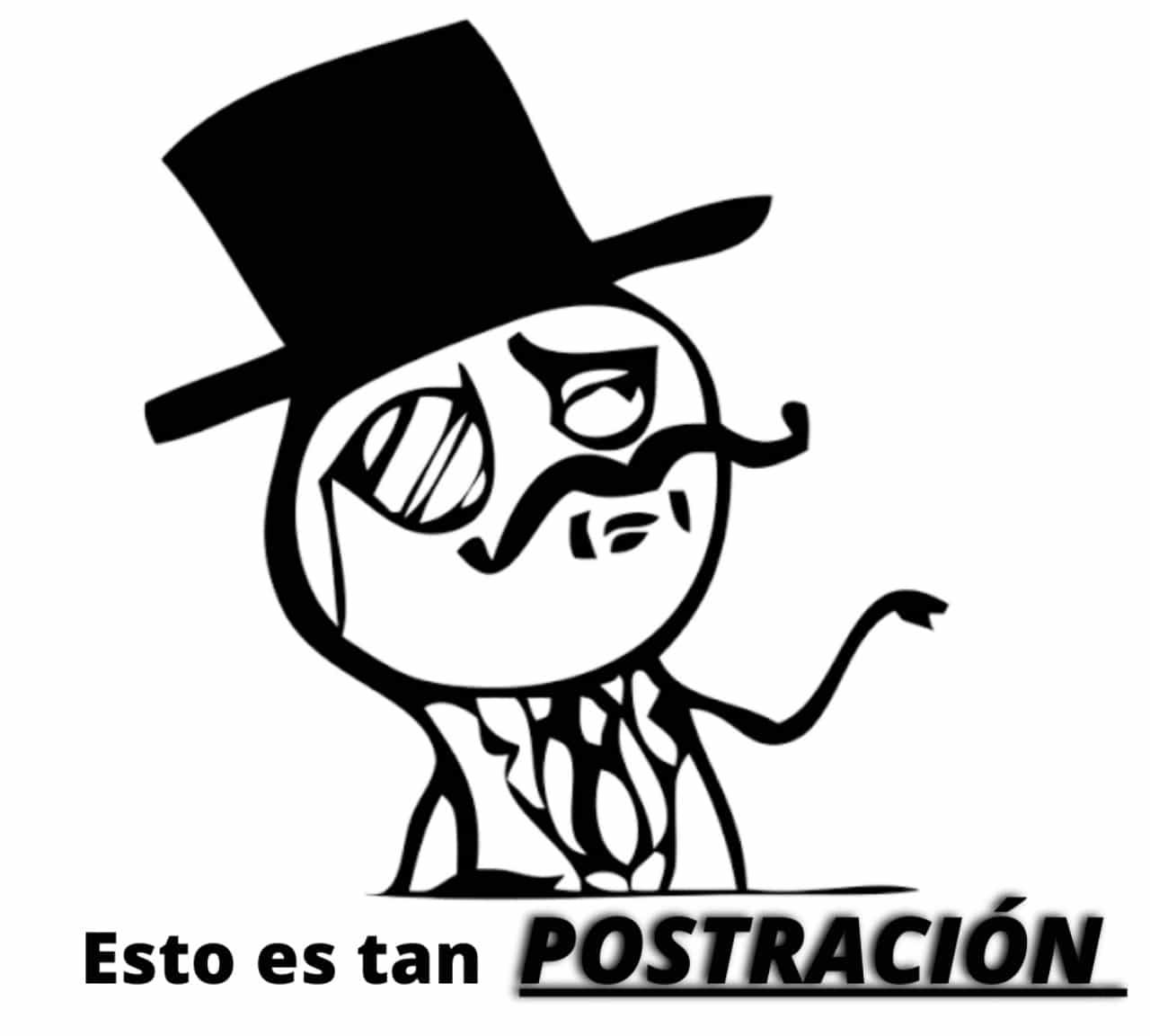 Memes usar palabra postracion para todo