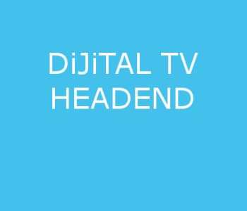 Dijital Tv Headend