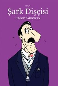 """Hagop Baronyan'ın Aras Yayıncılıktan çıkan """"Şark Dişçisi"""" kitabı..."""