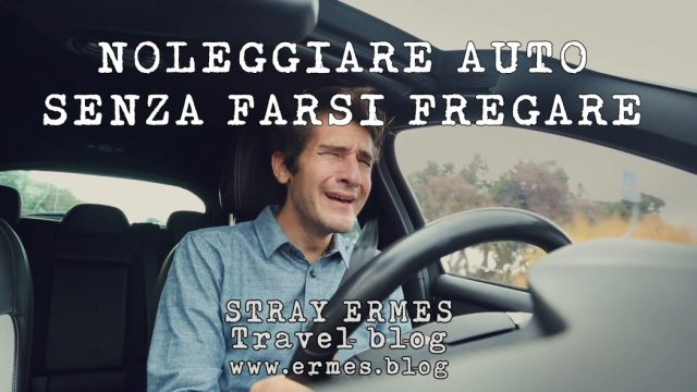 Noleggiare auto senza farsi fregare - STRAY ERMES