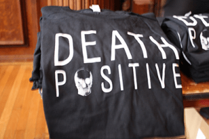 death positive shirt