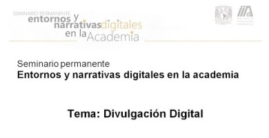 entornos digitales unam divulgacion digital