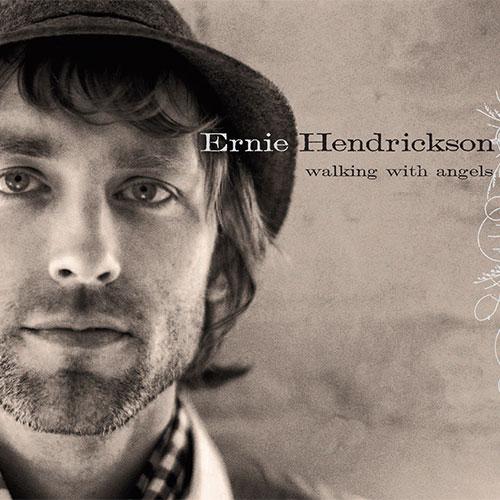 Walking With Angels - Ernie Hendrickson