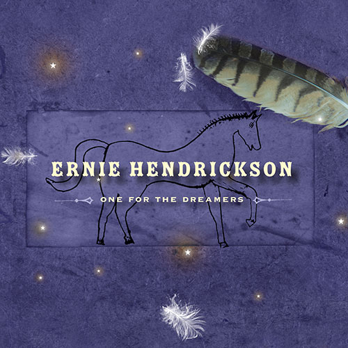 Ernie Hendrickson - One For The Dreamers