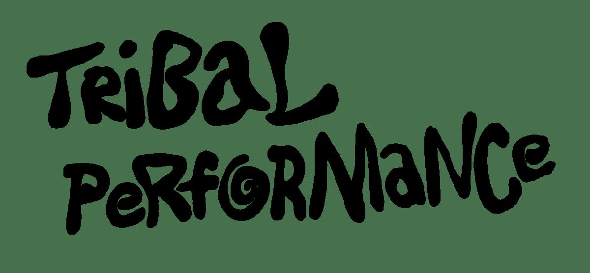 Tribal Performance