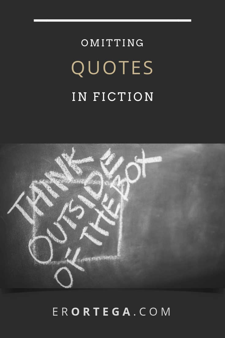 Omitting Quotes in Fiction. Why excising quotes is nothing to be afraid of in fiction. Why do you think many writers and publishers oppose this practice?