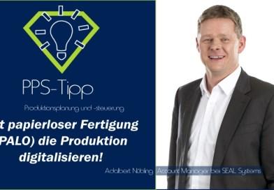 PPS-Tipp von Seal Systems: Mit papierloser Fertigung (PALO) die Produktion digitalisieren!