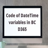 DateTime variables in BC D365