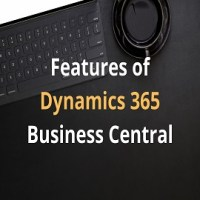 Main Features of Dynamics 365 Business Central