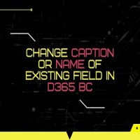 How to change Caption or Name of existing Field in D365 BC