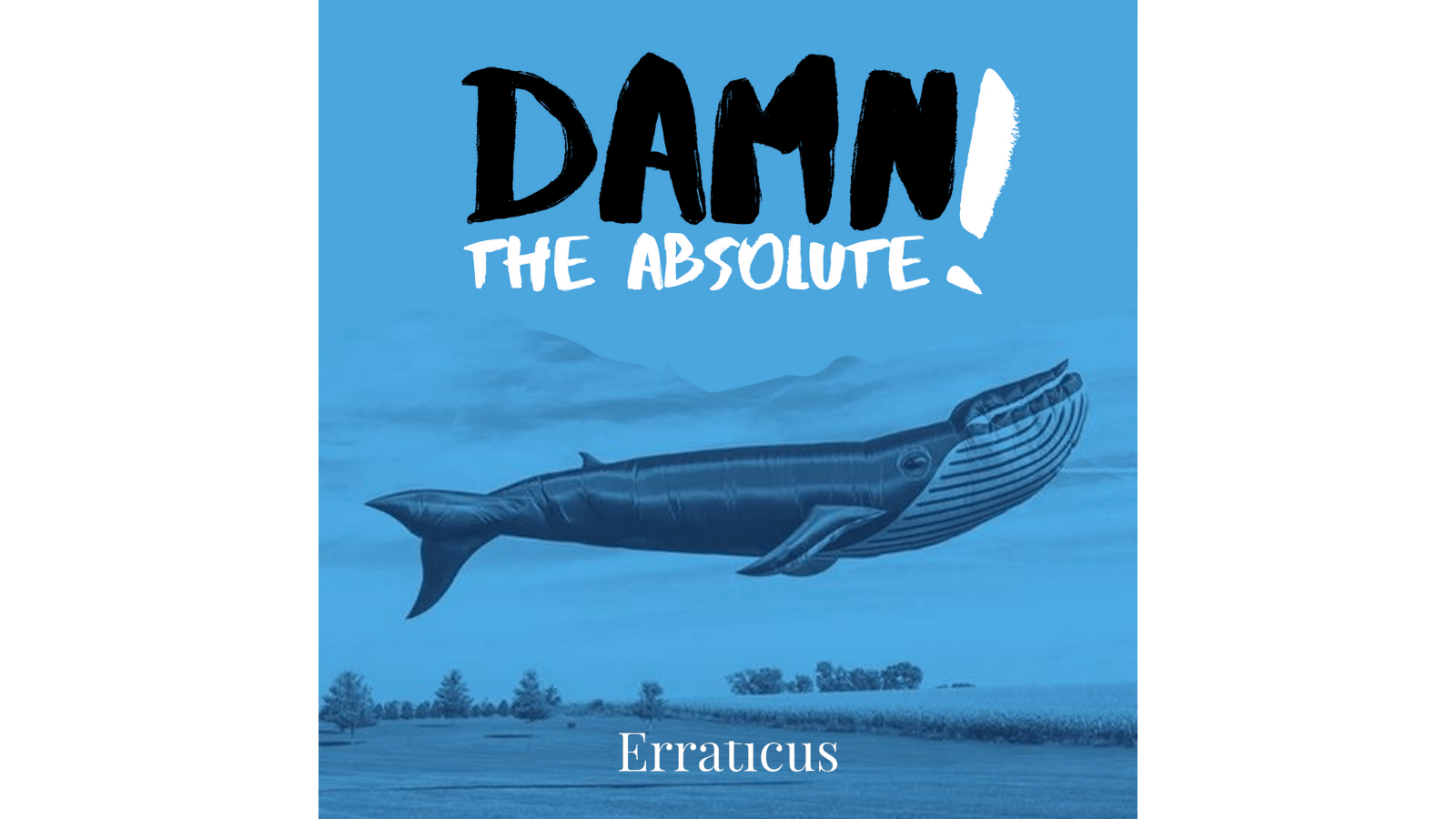 Damn the Absolute! Podcast
