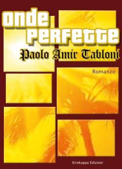 onde perfette, onde perfette romanzo, romanzo pablo amir tabloni, scrittore tabloni, scrittore pablo amir tabloni