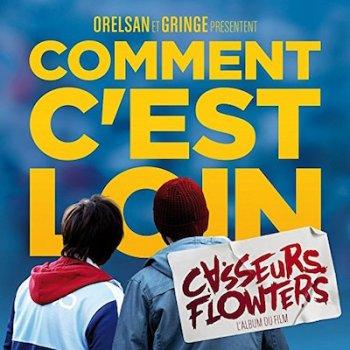 Casseurs_Flowters_Comment_C_Est_Loin