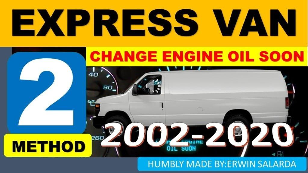 How To Chevrolet Express Van Change Engine Oil Soon Message Reset