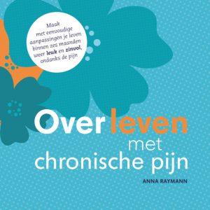 De voorkant van het boek Overleven met chronische pijn door Anna Raymann