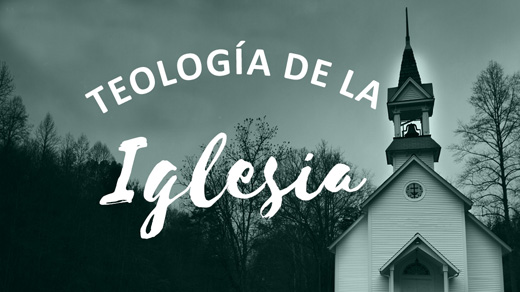 La Teología de La Iglesia