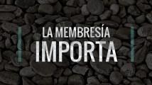 La Membresía Importa
