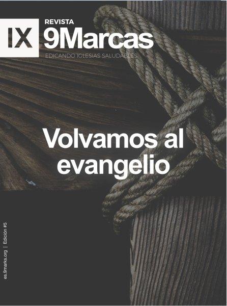 Revista 9Marcas #5 | Volvamos al Evangelio