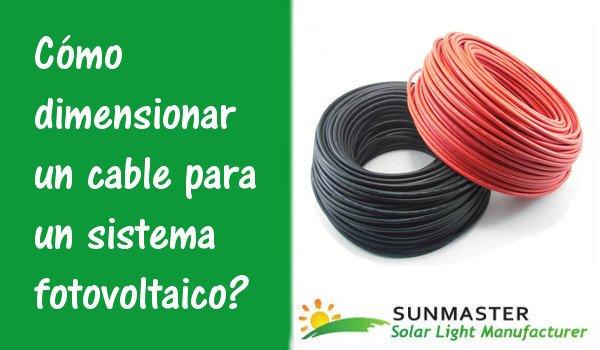 Cómo dimensionar un cable para un sistema fotovoltaico - Cómo Dimensionar un Cable Para un Sistema Fotovoltaico