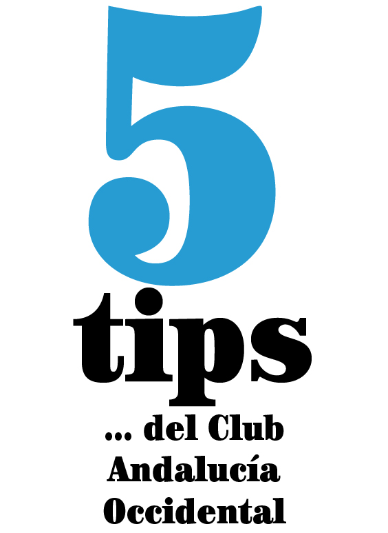 5 tips… del Club Andalucía Occidental