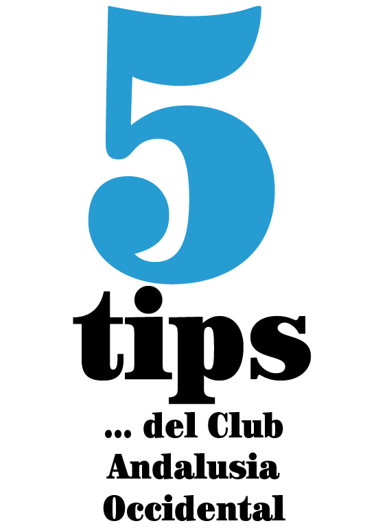 5 tips… del Club Andalusia Occidental