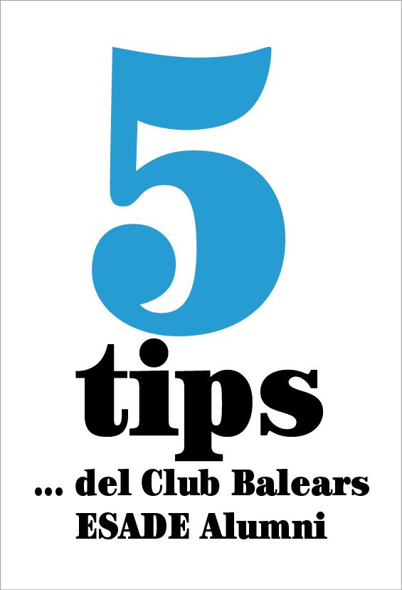 5 tips del… Club Balears ESADE Alumni