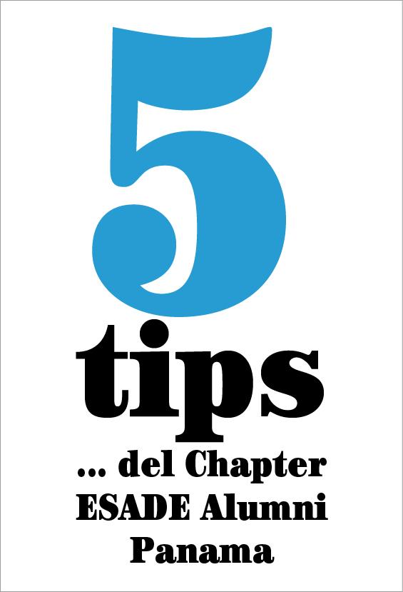 5 tips… del Chapter ESADE Alumni Panama
