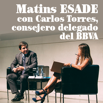 Matins ESADE con Carlos Torres, consejero delegado del BBVA
