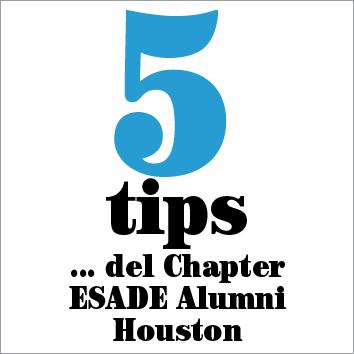 5 tips… del Chapter ESADE Alumni Houston