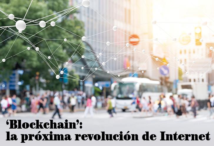 'Blockchain': conociendo un poco mejor el motor de la próxima revolución de Internet