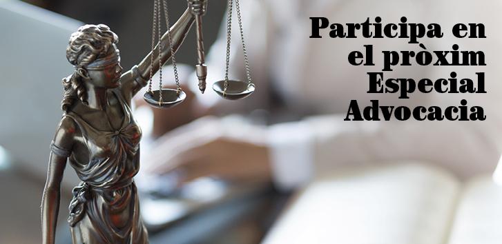 Participa en el pròxim Especial Advocacia