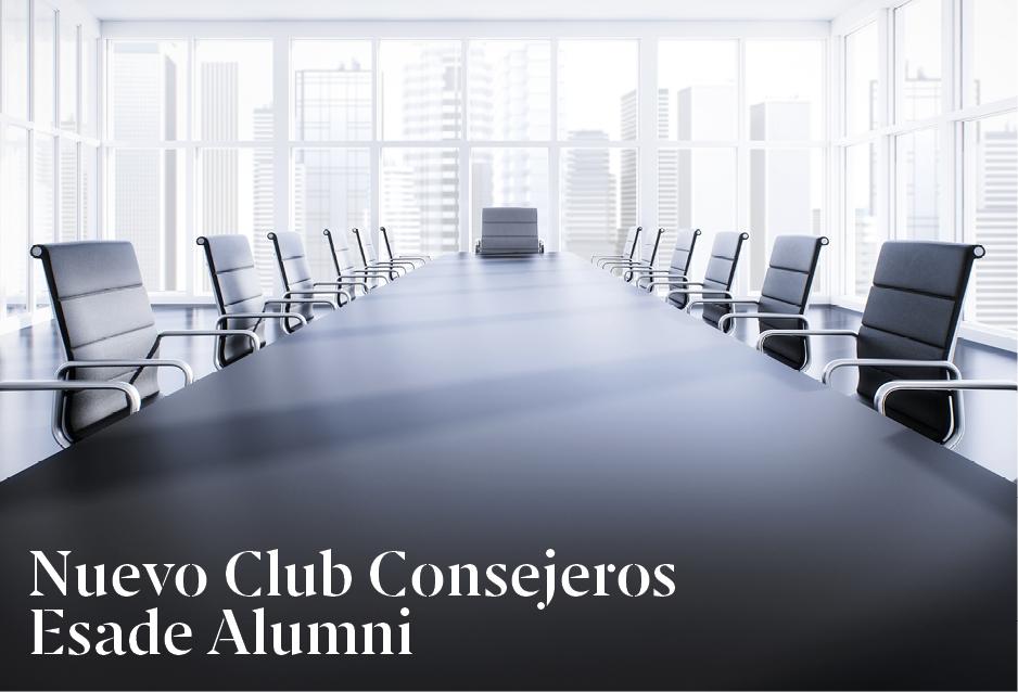 Nuevo Club Consejeros Esade Alumni
