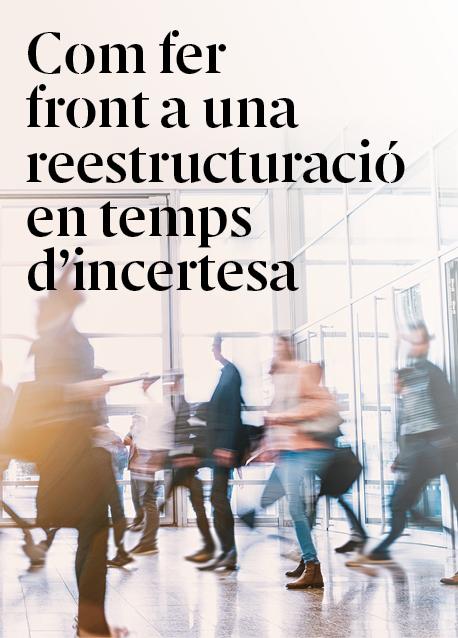 Com fer front a una reestructuració en temps d'incertesa