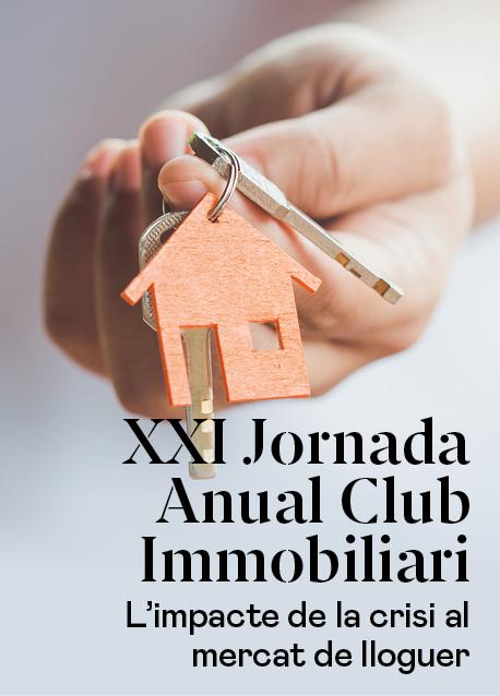 XXI Jornada Anual Club Immobiliari: «L'habitatge en un nou entorn»