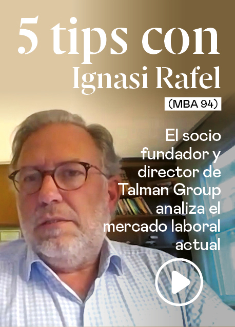5 tips con Ignasi Rafel (MBA 94), socio fundador y director de Talman Group