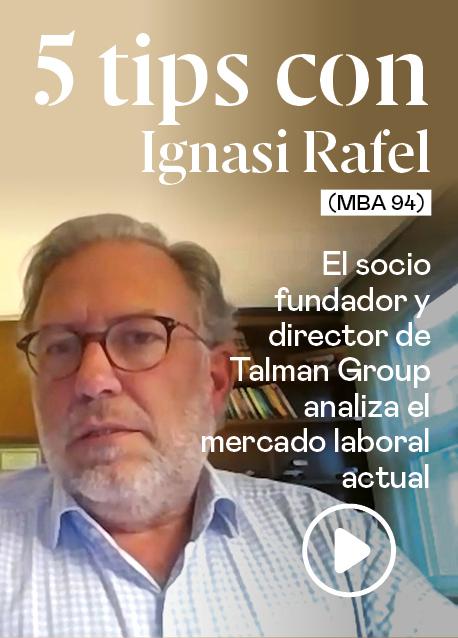 5 tips con Ignasi Rafel (MBA 94), socio fundador y director de Talman Group
