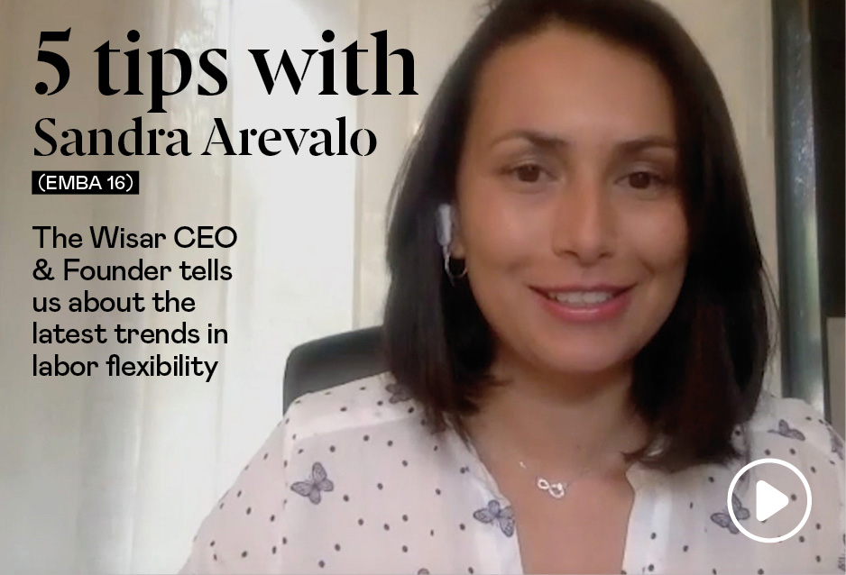 5 Tips with Sandra Arevalo (EMBA 16), Founder and CEO of Wisar