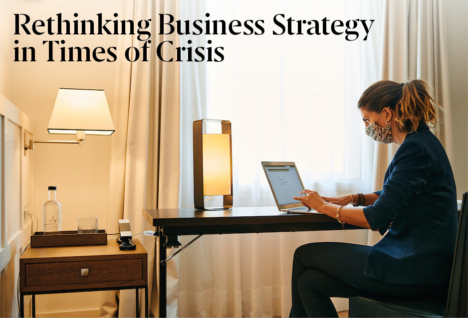Rethinking Business Strategy in Times of Crisis