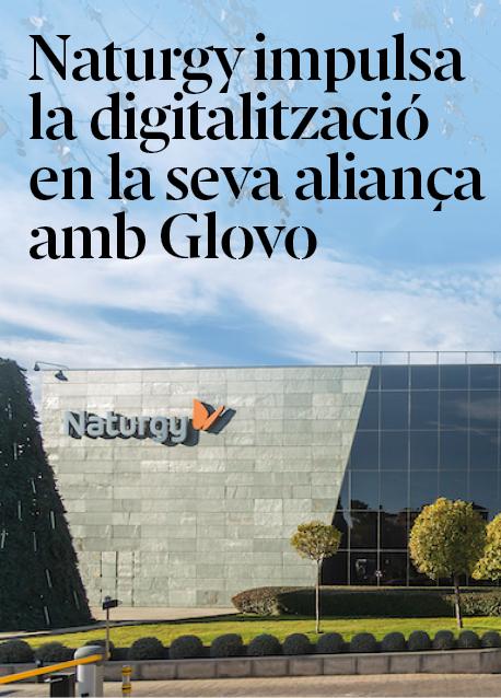 Naturgy impulsa la digitalització a l'aliar-se amb Glovo per oferir reparacions a un cop de clic