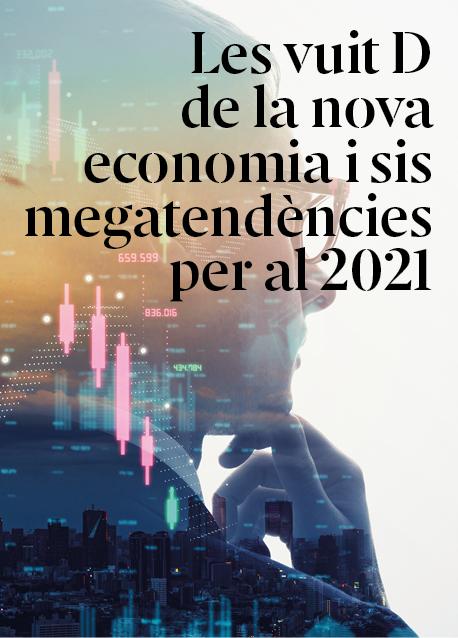 Les vuit D de la nova economia i sis megatendències a tenir en compte per al 2021 que ha accelerat la COVID-19