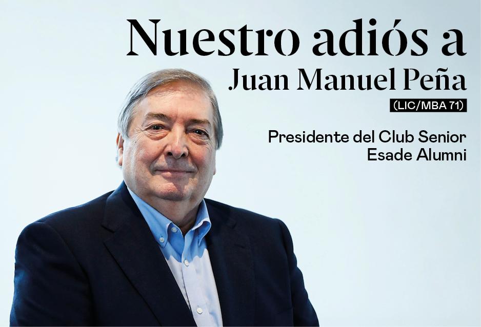 Nuestro adiós a Juan Manuel Peña (Lic&MBA 71), presidente del Club Senior Esade Alumni