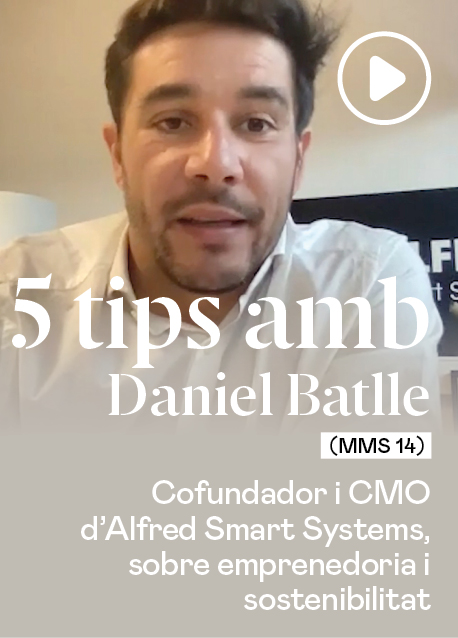 5 tips amb Daniel Batlle (MMS 14), cofundador i CMO a Alfred Smart Systems