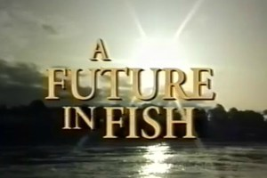A Future in Fish, 1994