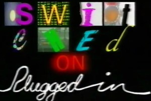 Switched on, Plugged in, 1989