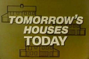 Tomorrow's Houses Today, 1984