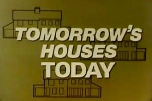 Tomorrow's Houses Today, 1984