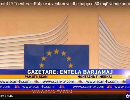 Samiti i Triestes – Rritje e investimeve dhe hapja e vende, Entela Barjamaj/SCAN, 25 Maj 2017