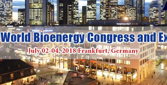 World Bioenergy Congress and Expo, Conferences series LLC, July 2-4, 2018, Frankfurt