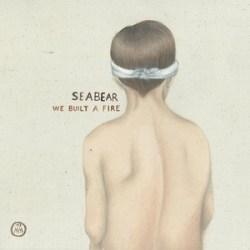 Seabear - We Built A Fire - Softship